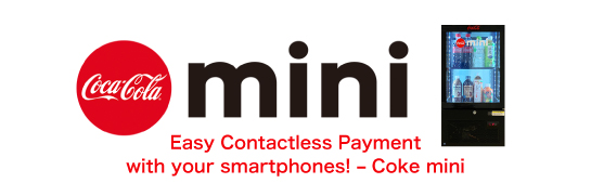 Easy contactless payment with your smartphones! – Coke mini